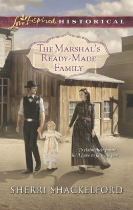 The Marshal's Ready-Made Family (Love Inspired Historical Series)