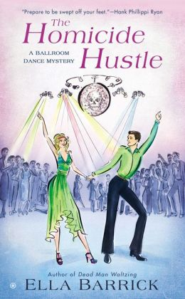 The Homicide Hustle (Ballroom Dance Mystery Series #3)