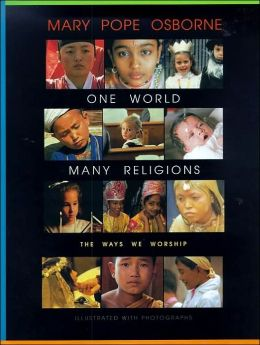 One World, Many Religions: The Ways We Worship