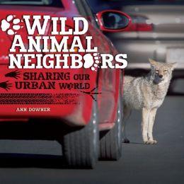 Wild Animal Neighbors: Sharing Our Urban World