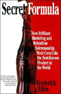 Secret Formula: How Brilliant Marketing and Relentless ...
