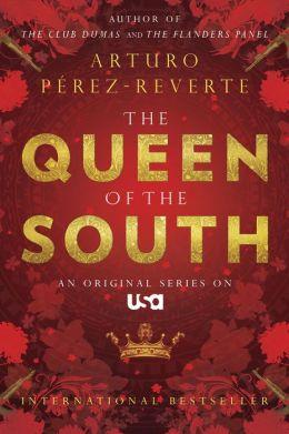 Queen of the South by Arturo Pérez-Reverte | 9781440684821 ...