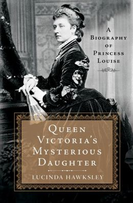 Queen Victoria's Mysterious Daughter: A Biography of ...