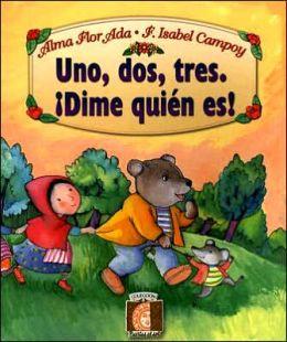 Uno, Dos, Tres, Dime Quien Es!