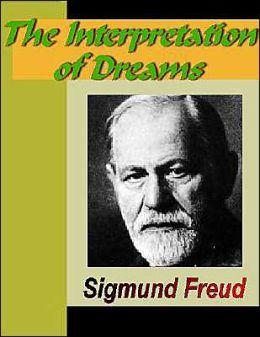 The Interpretation of Dreams by Sigmund Freud ...