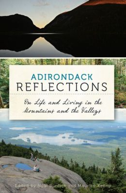 Adirondack Reflections: On Life and Living in the Mountains and the Valleys Jennifer Duffield White