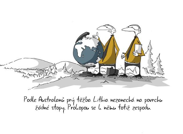 Kreslený vtip: Podle Australanů prý těžba Lithia nezanechá na povrchu žádné stopy. Prokopou se k němu totiž zespodu. Autor: Marek Simon