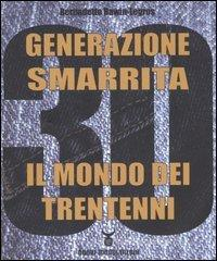 Generazione smarrita. Il mondo dei trentenni