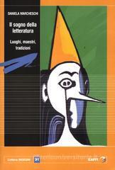 Il sogno della letteratura. Luoghi, maestri, tradizioni