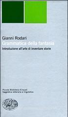 La Grammatica della Fantasia; introduzione allarte di inventare storie