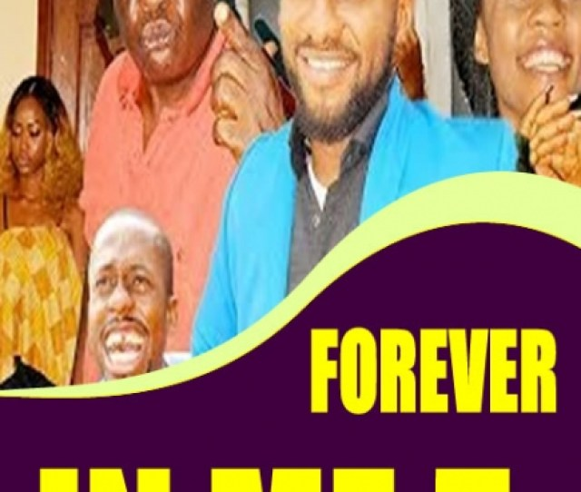 Forever In Me  Nigerian Movie Naijapals