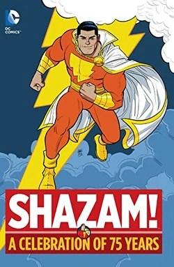 Cover for the Shazam!: A Celebration of 75 Years Trade Paperback