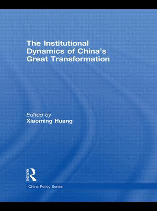 The Institutional Dynamics of China's Great Transformation ...