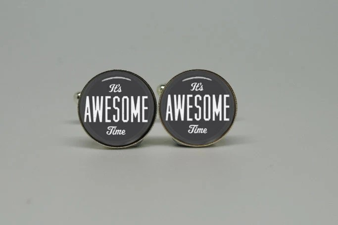 Silver Cuff Links with Its Awesome Time design, gift for birthday or fathers day - hellogoodbyeagain