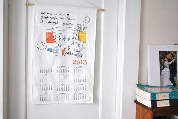 2013 calendar - julia child calendar - tea towel calendar - kitchen calendar