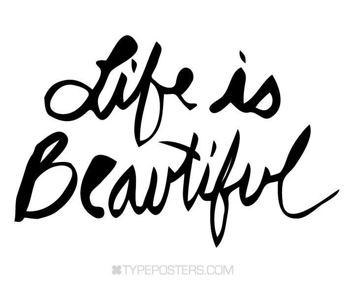 Life Is Beautiful - Art Print