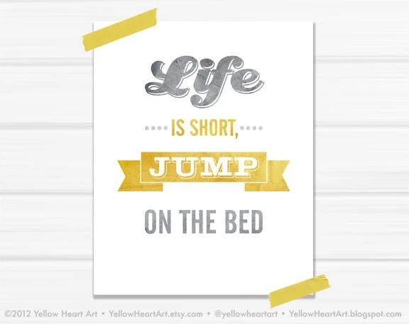 "Graphic Art Print ""Life is Short, Jump on The Bed"" 8x10 in Gold and Gray"