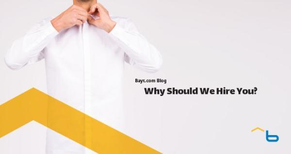 Why Should We Hire You? - Bayt.com Blog