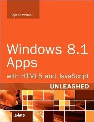 Buy Windows 8.1 Apps with Html5 and JavaScript Unleashed: Book