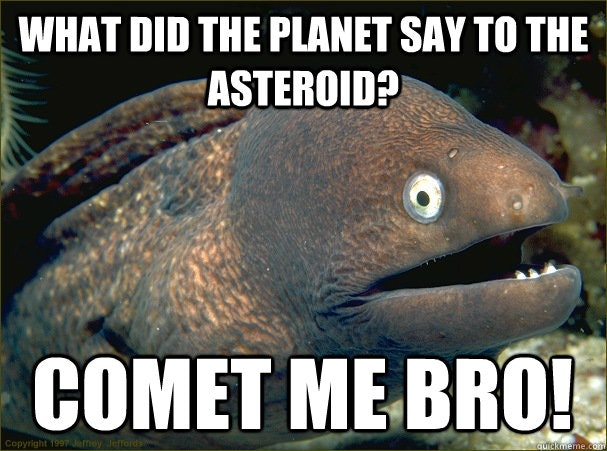 9 Hilarious Asteroid Memes To Get You Pumped For The One Heading Straight Towards Us, Like Right Now