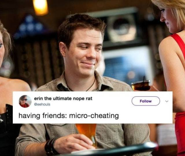 These Tweets About Micro Cheating Will Make You Question If Its A Real Thing