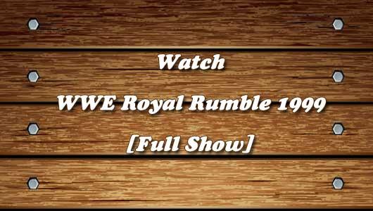 watch wwe royal rumble 1999 full show