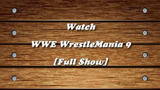 watch wwe wrestlemania 9