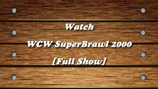 watch wcw superbrawl 2000 ppv