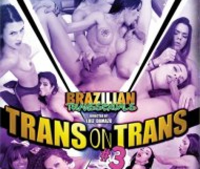 Brazilian Transsexuals Trans On Trans  Boxcover