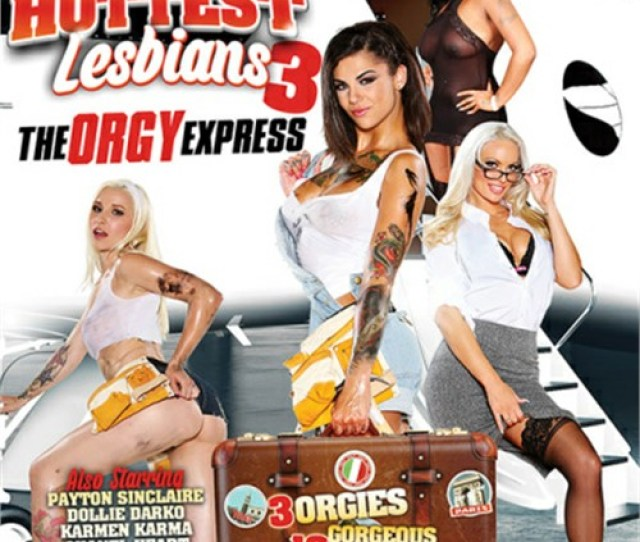 Worlds Hottest Lesbians Part  The Orgy Express