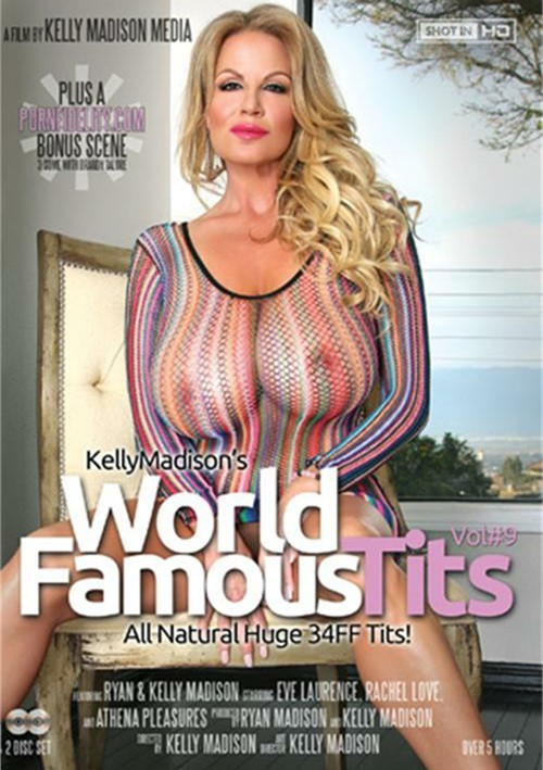 Kelly Madison's World Famous Tits 9, Porn DVD, Porn Fidelity, Kelly Madison, Ryan Madison, Eve Laurence, Rachel Love, Athena Pleasures, Big Boobs, Blondes, Gonzo, Naturally Busty, Star showcase, 34FF Tits