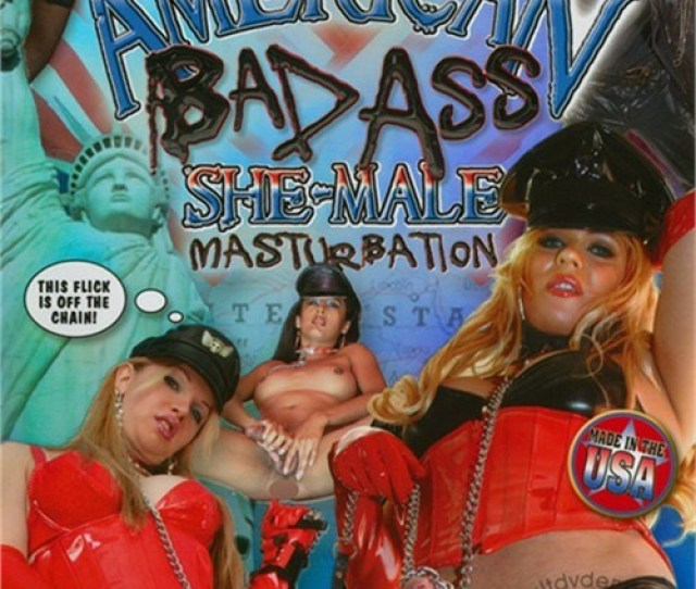 American Bad Ass She Male Masturbation