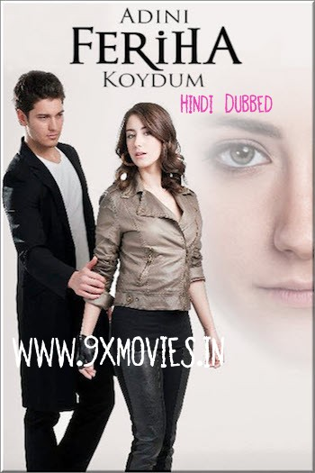 The Girl Named Feriha S01 Complete Hindi Dubbed Download