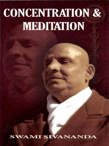 Concentration and Meditation 14th Edition by Swami Sivananda     Concentration and Meditation 14th Edition by Swami Sivananda   Meditation    Chakra