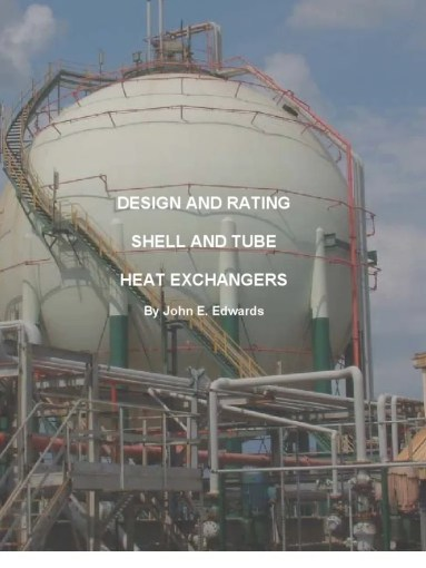 Design and Rating of shell and tube heat exchanger John E Edwards     Design and Rating of shell and tube heat exchanger John E Edwards   Heat  Exchanger   Heat Transfer