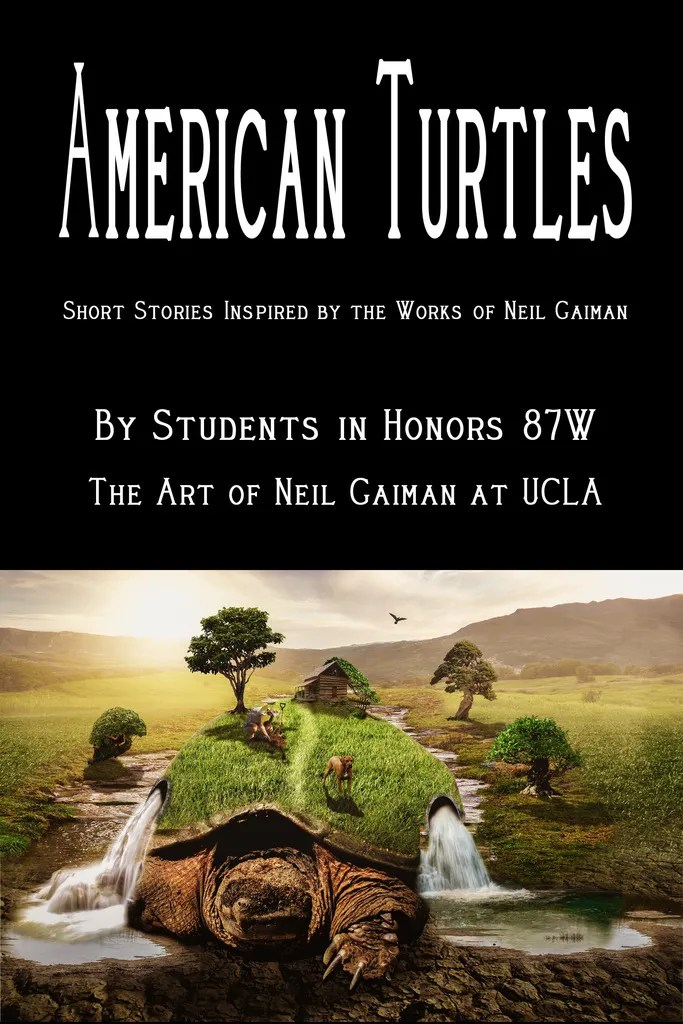 American Turtles by The Students in the Art of Neil Gaiman ...