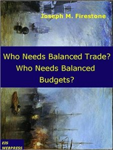 "Book Cover, ""Who Needs Balanced Trade? Who Needs a Balanced Budget?"""