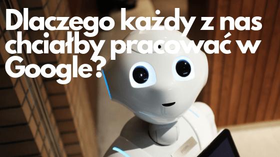 Google - praca marzeń