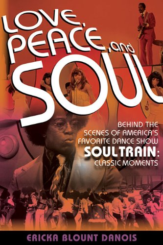 Love, Peace and Soul Train with Ericka Blount Danois
