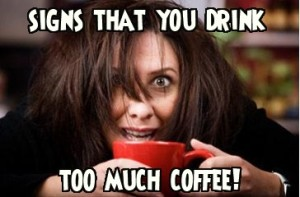 Signs that you drink too much coffee