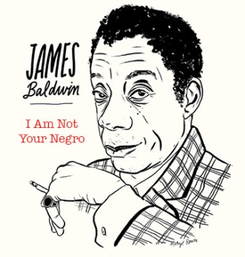 what's on I am not your negro James Baldwin in cartoon | imjussayin.com