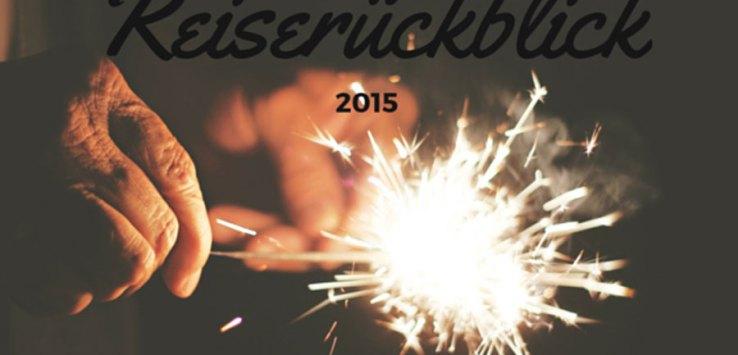 Annas Reiserückblick 2015