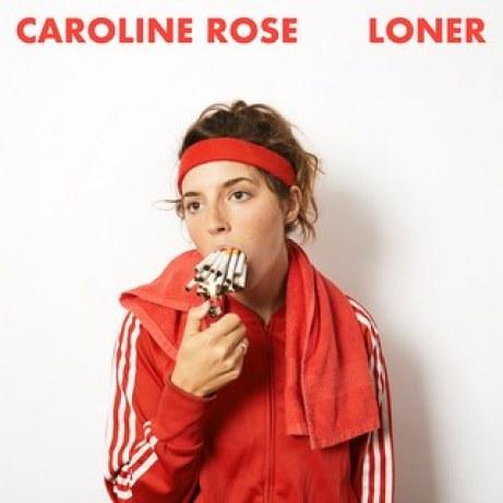 Caroline Rose LONER.jpg
