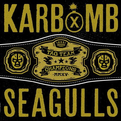 Karbomb and Seagulls - Tag Team Champions