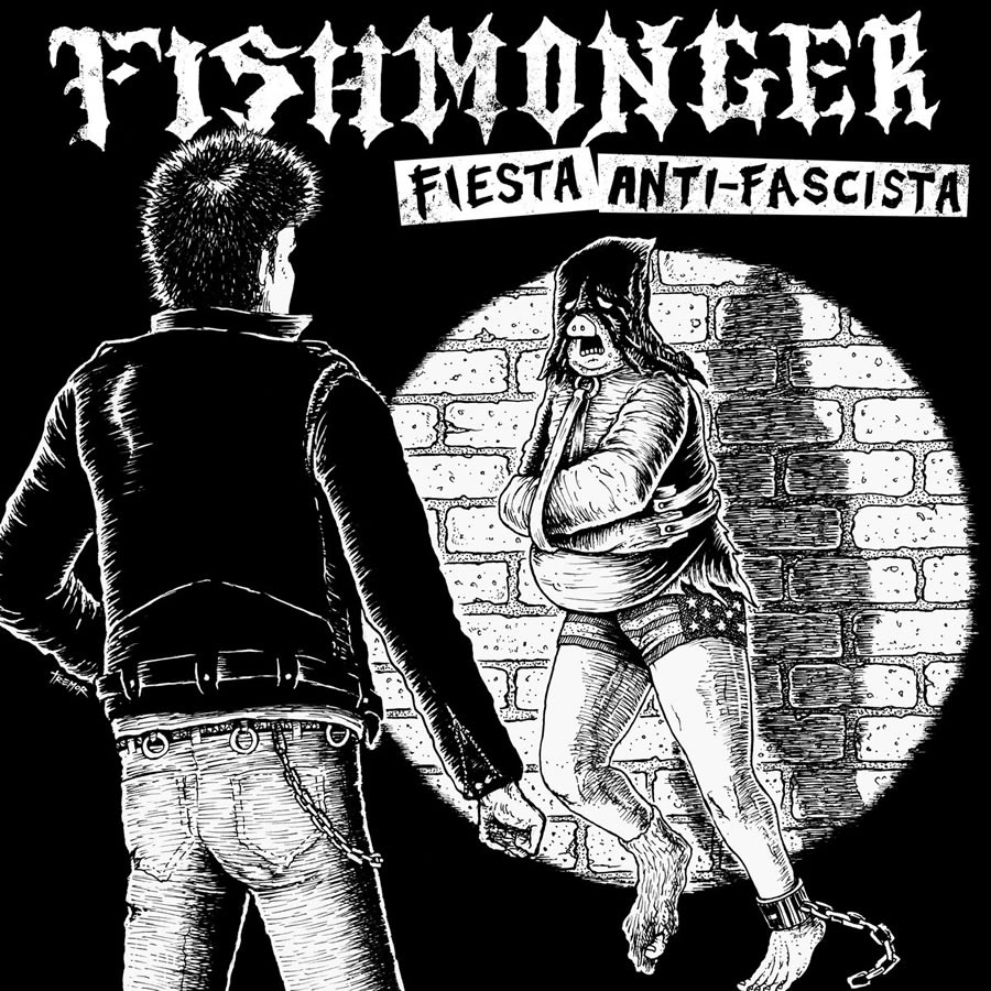Fishmonger - Fiesta Anti-Fascista
