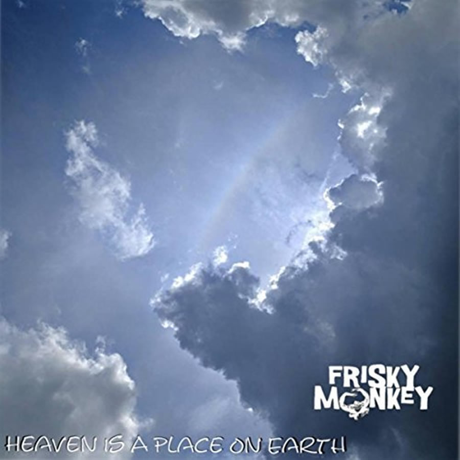Frisky Monkey - Heaven is a Place on Earth