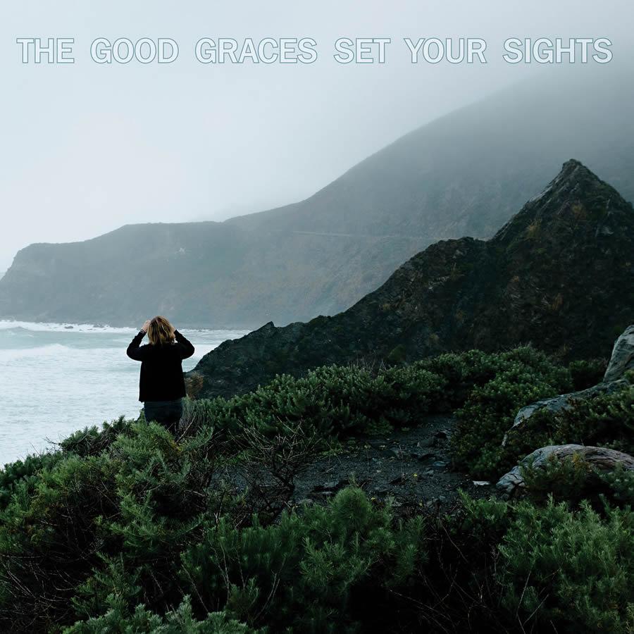Good Graces - Set Your Sights
