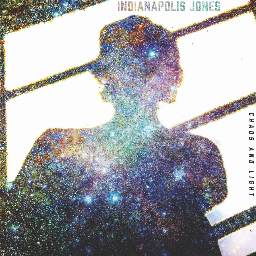 Indianapolis Jones - Chaos and Light