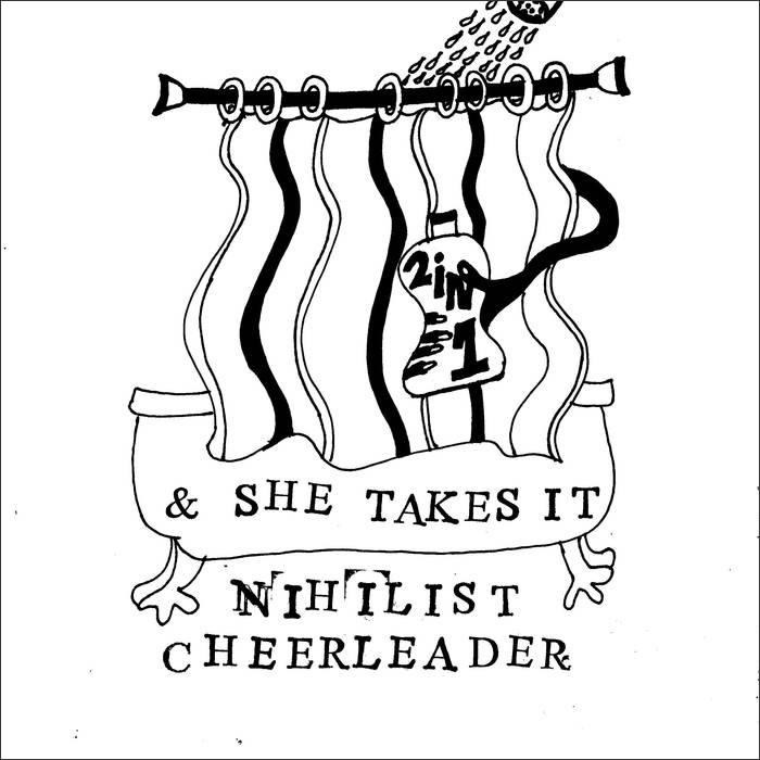 Nihilist Cheerleader - & She Takes It
