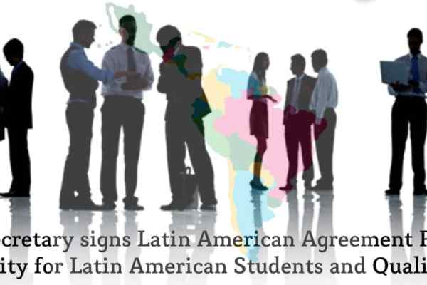 Foreign Secretary signs Latin American Agreement Promoting Greater Mobility for Latin American Students and Qualified Workers